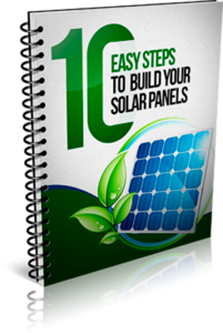 10 Easy Steps To Build Your Own Solar Panels